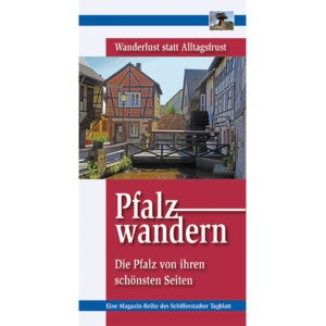 Pfalzwandern - Wanderlust statt Alltagsfrust